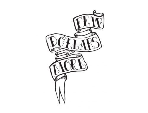 Few Dollars More – Logo